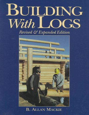 Building with Logs: MacKie, B Allan, and MacKie, Allan B