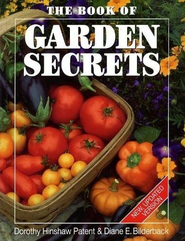 The Book of Garden Secrets: Patent, Dorothy Hinshaw; Bilderback, Diane E.