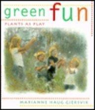 Green Fun: Plants as Play: Gjersvik, Marianne Haug