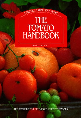 9781552091074: The Tomato Handbook: Tips and Tricks for Growing the Best Tomatoes A Firefly Gardener's Guide