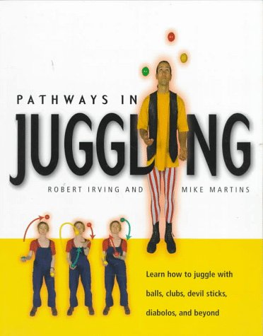 9781552091210: Pathways in Juggling: Learn how to juggle with balls, rings, clubs, devil sticks, diabolos and other objects