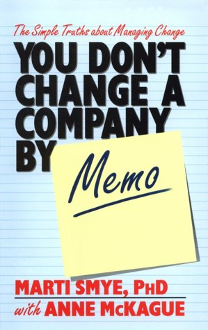 9781552091234: You Don't Change a Company by Memo: The Simple Truths About Management Change