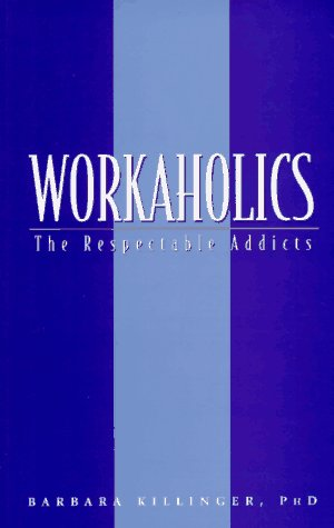 9781552091340: Workaholics: The Respectable Addicts