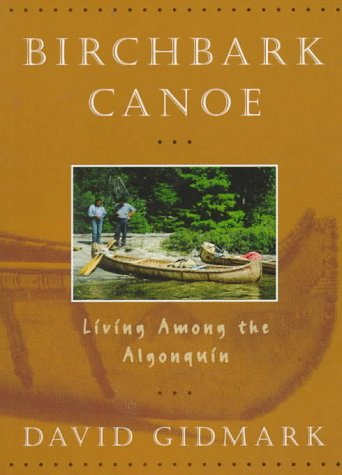 9781552091500: Birchbark Canoe: Living Among the Algonquins