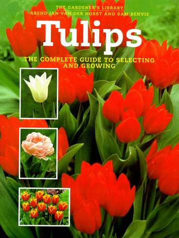 9781552091982: Tulips: The Complete Guide to Selecting and Growing (Gardener's Library (Firefly Books))
