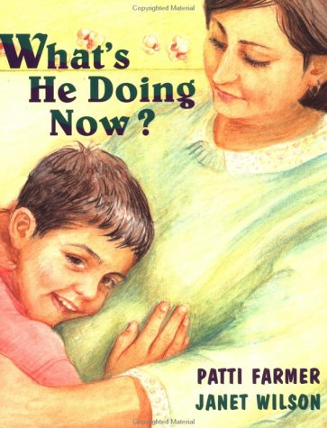 What's He Doing Now?: Farmer, Patti; Wilson, Janet