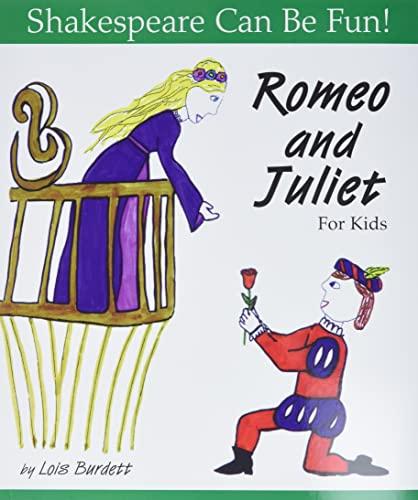 Romeo and Juliet for Kids (Shakespeare Can: Burdett, Lois