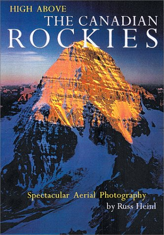9781552092323: High Above the Canadian Rockies: Spectacular Aerial Photography