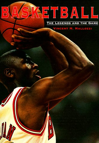 9781552092477: Basketball: The Legends and the Game