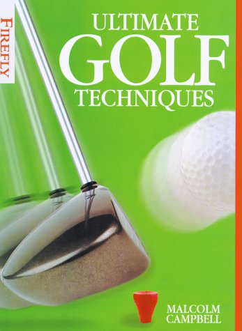 Ultimate Golf Techniques (9781552092637) by [???]