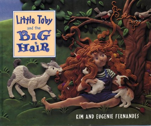 Little Toby and the Big Hair (1552092739) by Eugenie Fernandes; Kim Fernandes