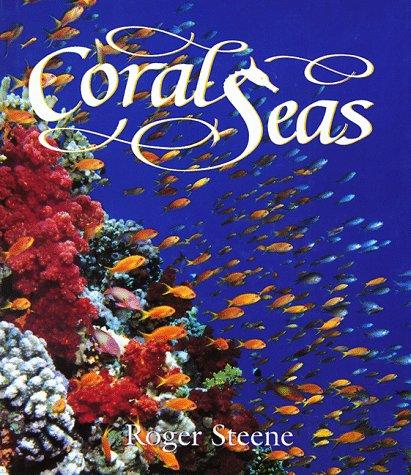 Coral Seas: Steene, Roger