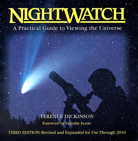 Nightwatch: A Practical Guide to Viewing the: Terence Dickinson