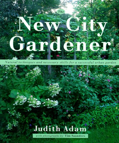 9781552093139: New City Gardener: Natural Techniques and Necessary Skills for a Successful City Garden
