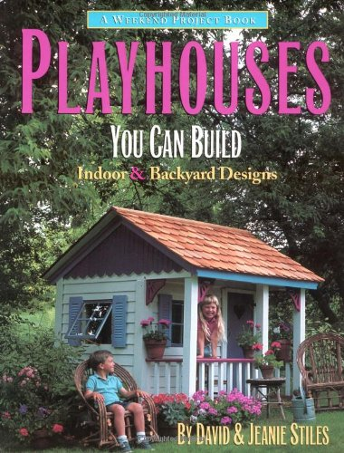 9781552093153: Playhouses You Can Build: Indoor and Backyard Designs (Weekend Project Book Series)