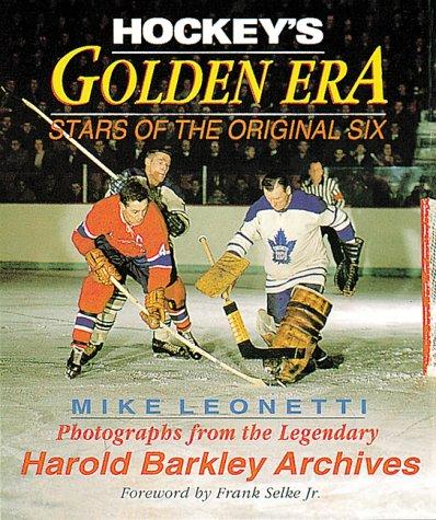 9781552093184: HOCKEY'S GOLDEN ERA: Stars of the Original Six