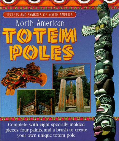 North American Totem Poles: Secrets and Symbols of North America: Perham, Molly