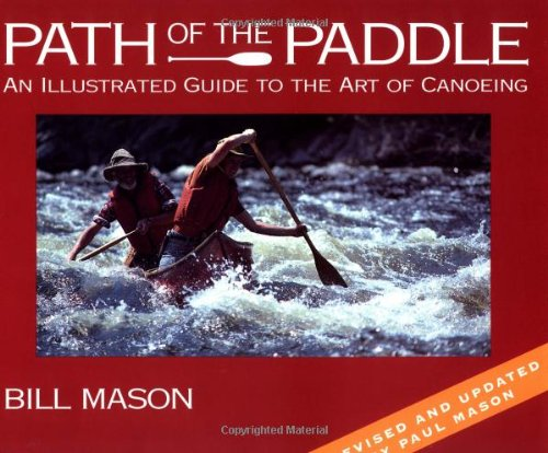 9781552093283: Path of the Paddle: An Illustrated Guide to the Art of Canoeing