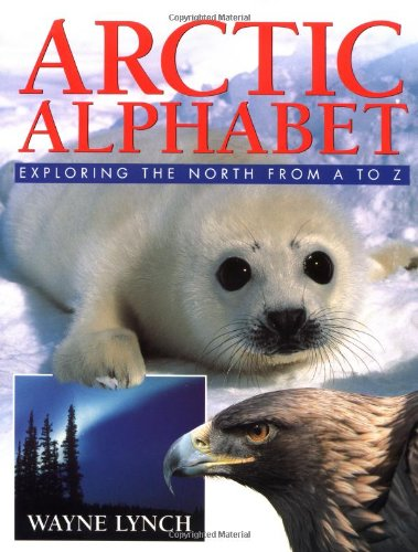 9781552093344: Arctic Alphabet: Exploring the North From A to Z