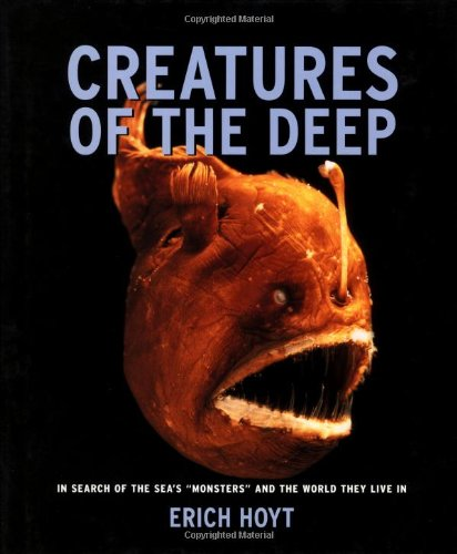 Creatures of the Deep: In search of the sea's 'monsters' and the world they live in