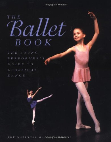9781552093535: The Ballet Book: The Young Performer's Guide to Classical Dance
