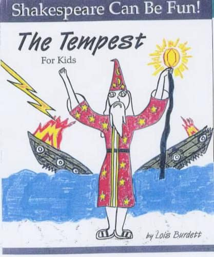 The Tempest for Kids (Shakespeare Can Be Fun!) (1552093557) by Burdett, Lois