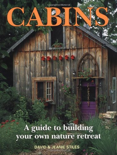 9781552093733: Cabins: A Guide to Building Your Own Nature Retreat