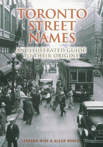9781552093863: Toronto Street Names: An Illustrated Guide to Their Origins