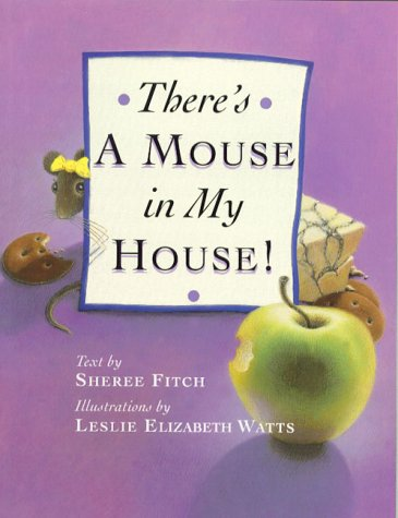 9781552093924: There's a Mouse in My House!