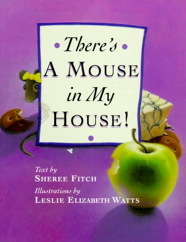 9781552093931: There's a Mouse in My House!