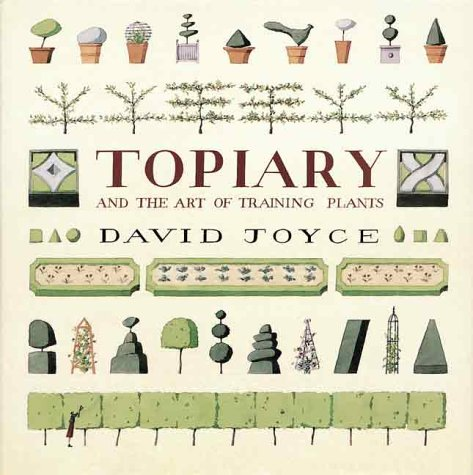 9781552094228: Topiary and the Art of Training Plants