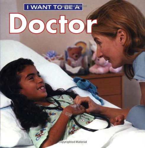 9781552094617: I Want To Be A Doctor
