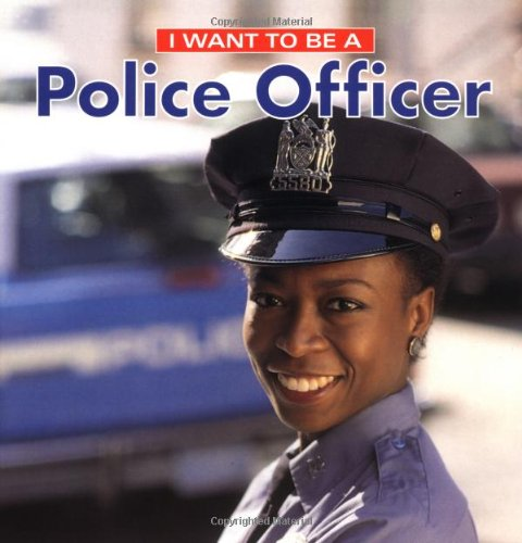 9781552094655: I Want To Be A Police Officer