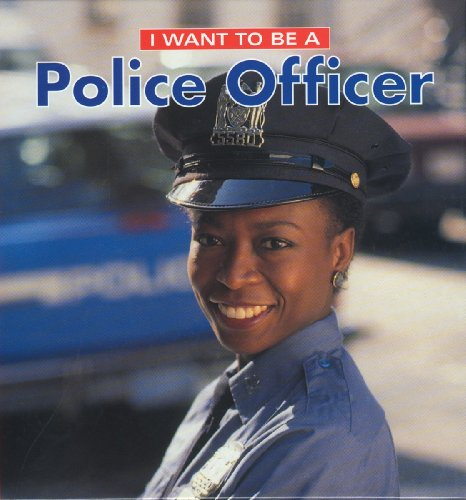 9781552094679: I Want To Be A Police Officer