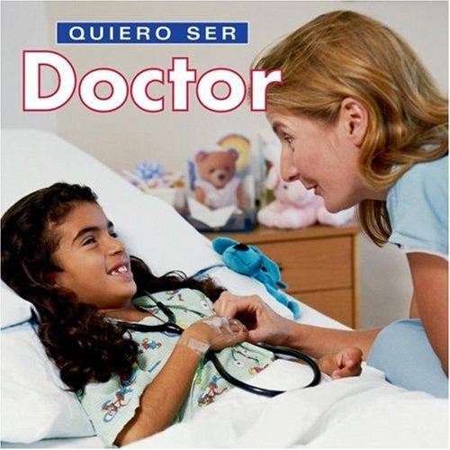 9781552094730: Quiero ser Doctor (Spanish Edition)