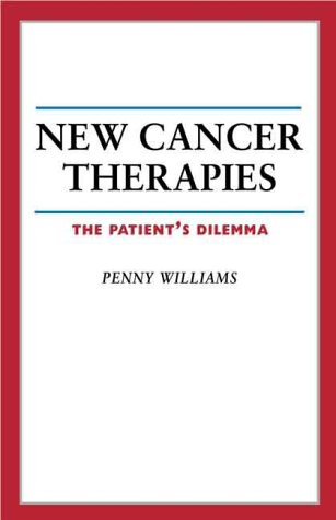 New Cancer Therapies: The Patient's Dilemma (Your Personal Health): Williams, Penelope
