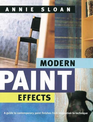 9781552094884: Modern Paint Effects: A Guide to Contemporary Paint Finishes from Inspiration to Technique