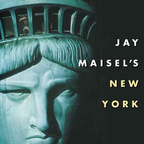 Jay Maisel's New York: Maisel, Jay