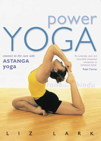9781552095027: Power Yoga: Connect to the Core with Astanga Yoga