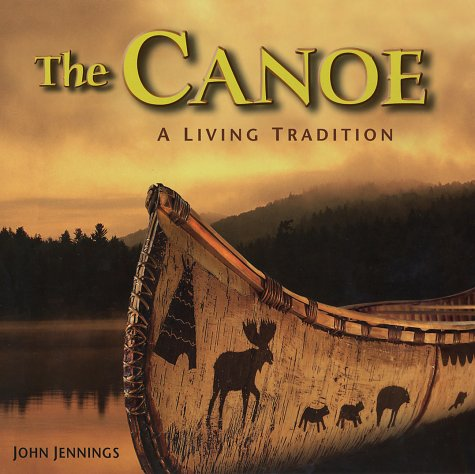 The Canoe: A Living Tradition: John Jennings