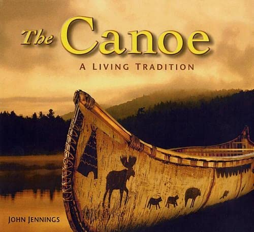 9781552095096: The Canoe: A Living Tradition