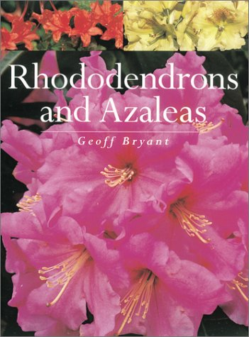 Rhododendrons and Azaleas (155209524X) by Bryant, Geoff