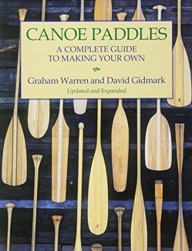 9781552095256: Canoe Paddles: A Complete Guide to Making Your Own