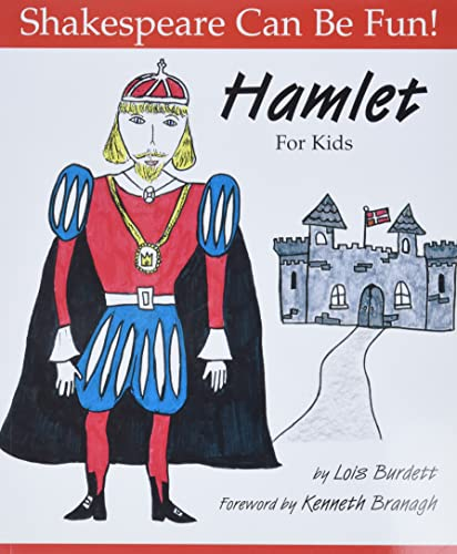 Hamlet For Kids (Shakespeare Can Be Fun!) (1552095304) by Burdett, Lois