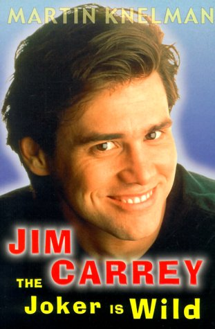 9781552095355: Jim Carrey: The Joker is Wild: The Trials and Triumphs of Jim Carrey