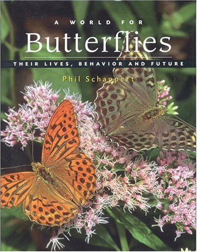 9781552095508: A World for Butterflies: Their Lives, Behavior and Future