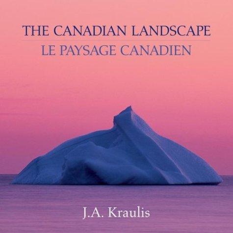 The Canadian Landscape (Le Paysage Canadien): Janis A. Kraulis
