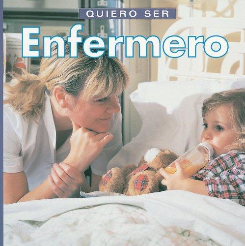 9781552095928: Quiero Ser Enfermero = I Want to Be a Nurse