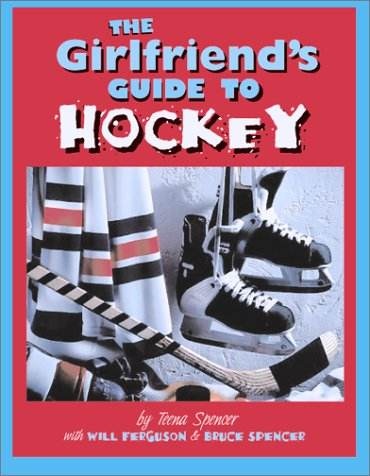 9781552096406: The Girlfriend's Guide to Hockey