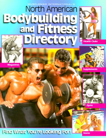 9781552100189: Musclemag International's North American Bodybuilding and Fitness Directory: Find What You're Looking